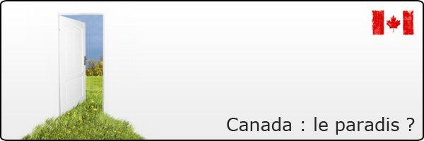 Vivre au Canada : le paradis ?