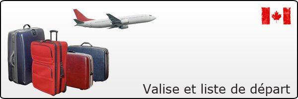 Valise et liste de depart Canada