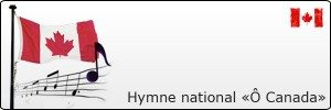 Hymne national « Ô Canada »