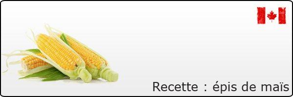 Recette de cuisine canadienne - Les épis de maïs